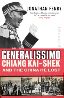 Generalissimo : Chiang Kai-shek and the China He Lost, EPUB eBook