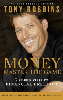 Money Master the Game : 7 Simple Steps to Financial Freedom, Paperback Book