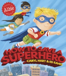 How to Save a Superhero, Paperback / softback Book