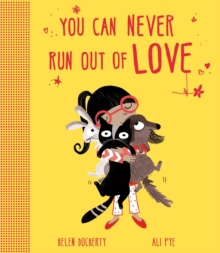 You Can Never Run Out of Love, Hardback Book