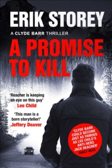 A Promise to Kill : A Clyde Barr Thriller, Hardback Book