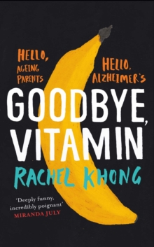 Goodbye, Vitamin, Hardback Book