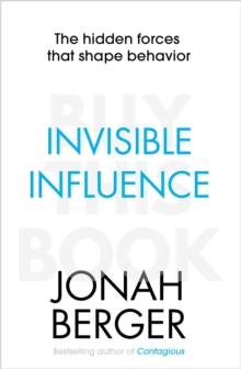 Invisible Influence : The Hidden Forces That Shape Behaviour, Paperback Book