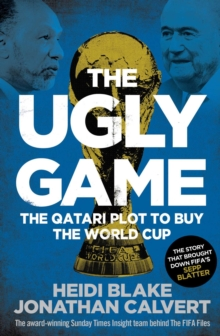 The Ugly Game : The Qatari Plot to Buy the World Cup, Paperback / softback Book