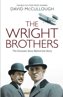The Wright Brothers : The Dramatic Story-Behind-the-Story, Hardback Book