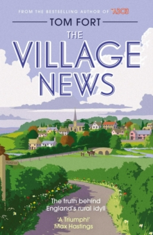The Village News : The Truth Behind England's Rural Idyll, Paperback / softback Book