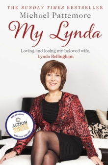 My Lynda : Loving and losing my beloved wife, Lynda Bellingham, Paperback Book