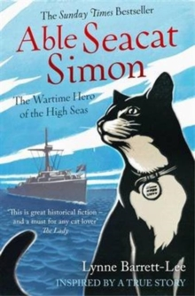 Able Seacat Simon : The Wartime Hero of the High Seas, Paperback Book