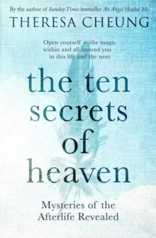 The Ten Secrets of Heaven : Mysteries of the afterlife revealed, Paperback / softback Book