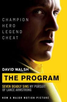 The Program Film Tie-In: Seven Deadly Sins - My Pursuit of Lance Armstrong, Paperback Book