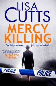 Mercy Killing : Mercy Killing: Taut. Tense. Gripping Read! You're at the heart of the killer investigation, Paperback / softback Book