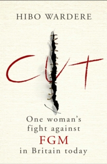 Cut: One Woman's Fight Against FGM in Britain Today, Paperback Book