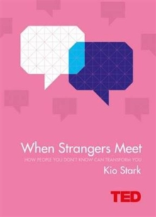 When Strangers Meet : How People You Don't Know Can Transform You, Hardback Book