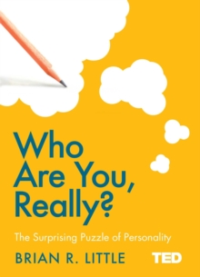 Who Are You, Really? : The Surprising Puzzle of Personality, Hardback Book