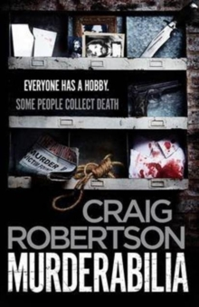 Murderabilia : Everyone Has a Hobby. Some People Collect Death., Paperback Book