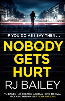 Nobody Gets Hurt : The second action thriller featuring bodyguard extraordinaire Sam Wylde, Paperback / softback Book