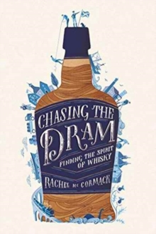 Chasing the Dram : Finding the Spirit of Whisky, Hardback Book