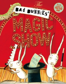 The Bad Bunnies' Magic Show, Hardback Book