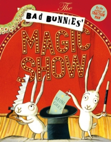 The Bad Bunnies' Magic Show, Paperback / softback Book