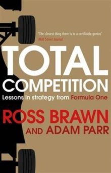 Total Competition : Lessons in Strategy from Formula One, Hardback Book