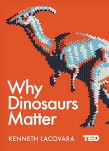 Why Dinosaurs Matter, EPUB eBook