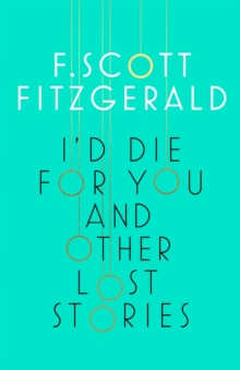 I'd Die for You: And Other Lost Stories, Hardback Book