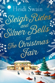 Sleigh Rides and Silver Bells at the Christmas Fair : The Christmas favourite and Sunday Times bestseller, Paperback / softback Book