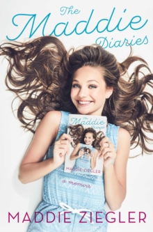 The Maddie Diaries : My Story, Hardback Book