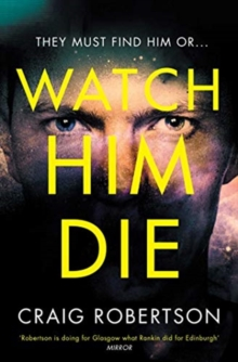 Watch Him Die : 'Truly difficult to put down', Paperback / softback Book