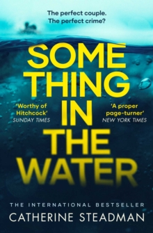 Something in the Water : The Gripping Reese Witherspoon Book Club Pick!, Paperback / softback Book