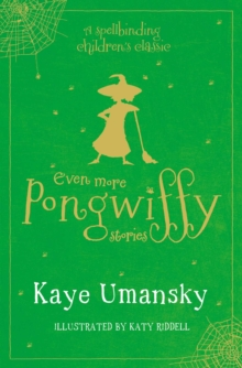 Even More Pongwiffy Stories : The Pantomime and The Spellovision Song Contest and Back on Track, Paperback / softback Book