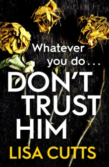 Don't Trust Him : The addictive and twisty must-read, EPUB eBook