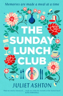 The Sunday Lunch Club : The feel-good novel of 2018, Paperback Book