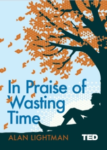 In Praise of Wasting Time, Hardback Book