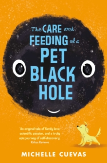 The Care and Feeding of a Pet Black Hole, Paperback / softback Book