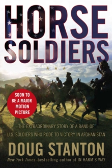 12 Strong : The Declassified True Story of the Horse Soldiers, Paperback Book