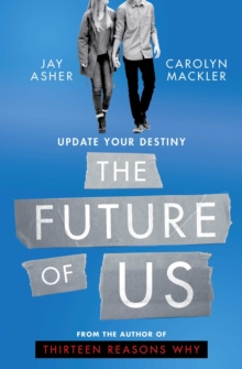 The Future of Us, Paperback / softback Book