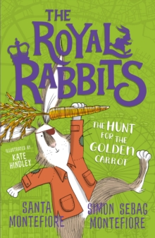 The Royal Rabbits: The Hunt for the Golden Carrot, Paperback / softback Book