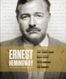 Ernest Hemingway: Artifacts From a Life, Hardback Book
