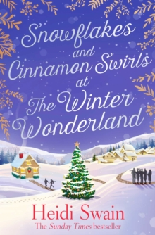 Snowflakes and Cinnamon Swirls at the Winter Wonderland : The perfect Christmas read to curl up with this winter, Paperback / softback Book