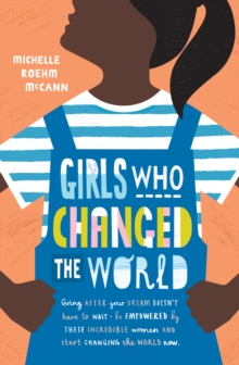 Girls Who Changed the World, Paperback Book