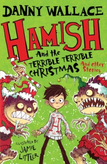 Hamish and the Terrible Terrible Christmas and Other Stories, Paperback / softback Book