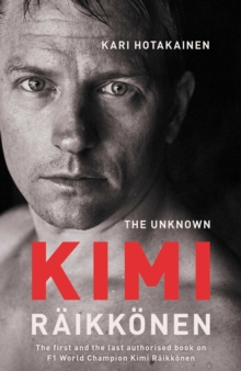The Unknown Kimi Raikkonen, Hardback Book