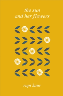 The Sun and Her Flowers, Hardback Book