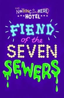 Fiend of the Seven Sewers, Paperback / softback Book