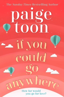 If You Could Go Anywhere : The perfect summer read for 2019, from the bestselling author, Paperback / softback Book