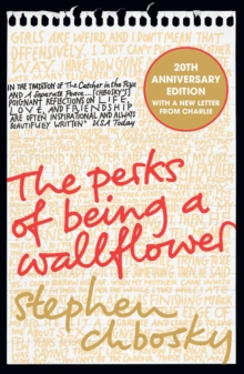 The Perks of Being a Wallflower : The 20th Anniversary Edition, Paperback / softback Book