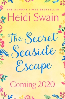 The Secret Seaside Escape : The most heart-warming, feel-good romance of 2020, from the Sunday Times bestseller!, Paperback / softback Book