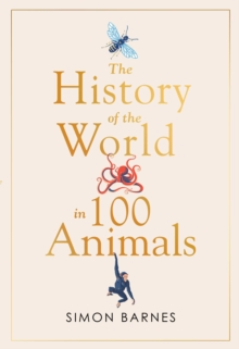 History of the World in 100 Animals, Hardback Book