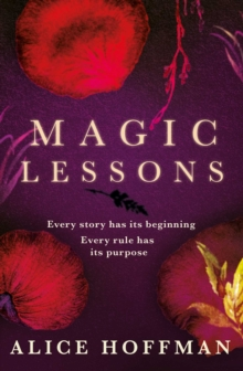 Magic Lessons : A Prequel to Practical Magic, Hardback Book